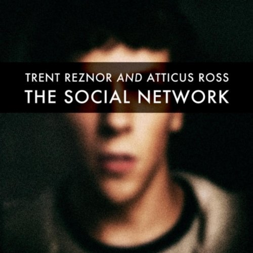 Trent Reznor & Atticus Ross - The Social Network
